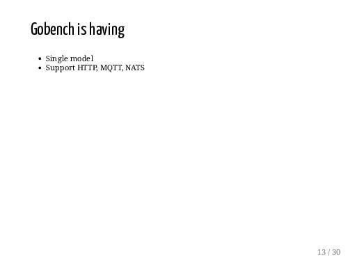 Gobench is having Single model Support HTTP, MQ...