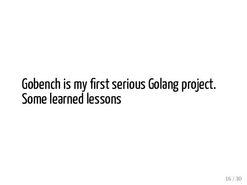 Gobench is my rst serious Golang project. Some ...
