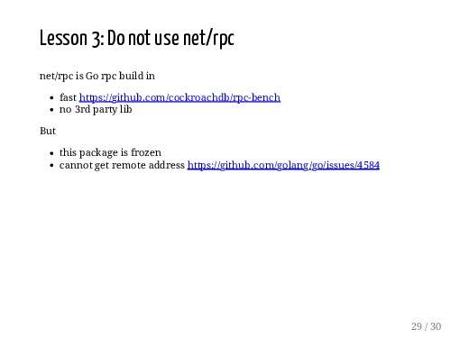 Lesson 3: Do not use net/rpc net/rpc is Go rpc ...