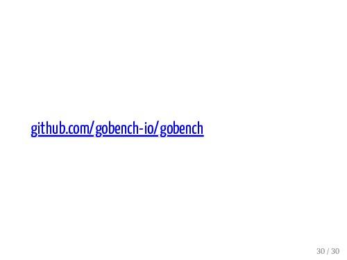github.com/gobench-io/gobench 30 / 30