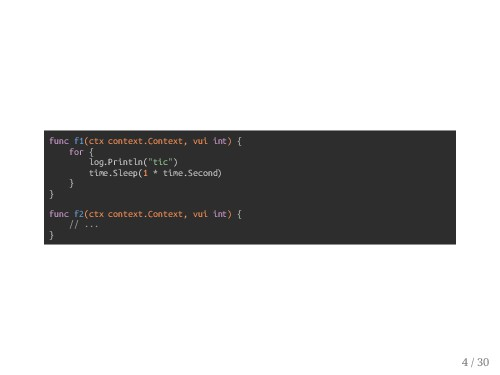 func f1(ctx context.Context, vui int) { for { l...
