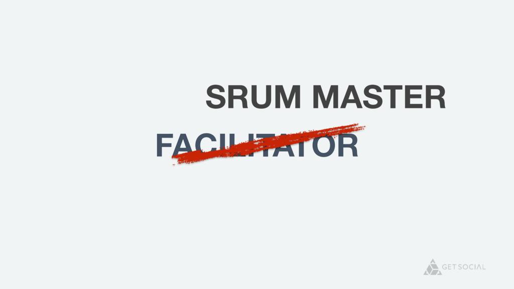 FACILITATOR SRUM MASTER