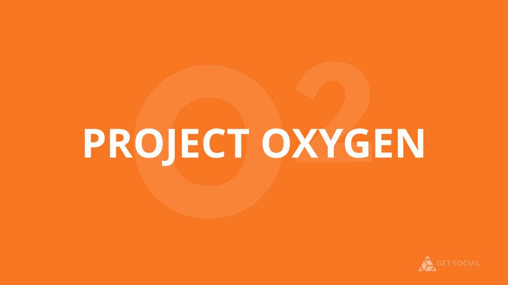 PROJECT OXYGEN O2