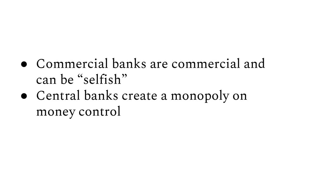 """● Commercial banks are commercial and can be """"s..."""