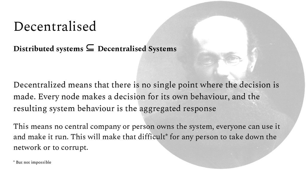 Decentralised Distributed systems ⊆ Decentralis...