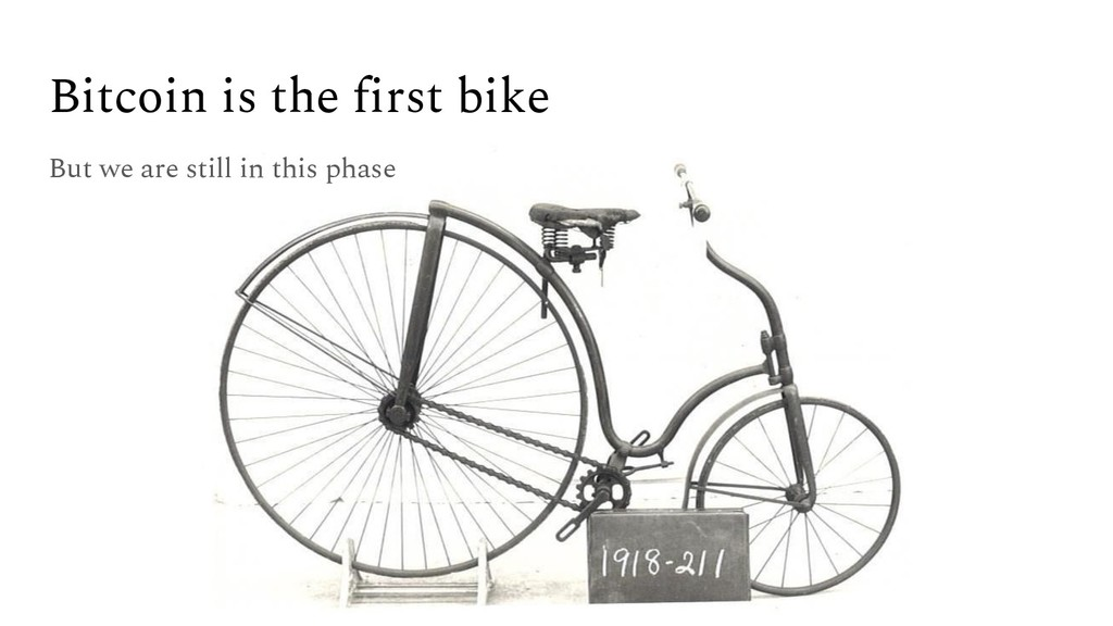 Bitcoin is the first bike But we are still in t...