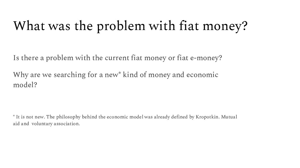 What was the problem with fiat money? Is there ...