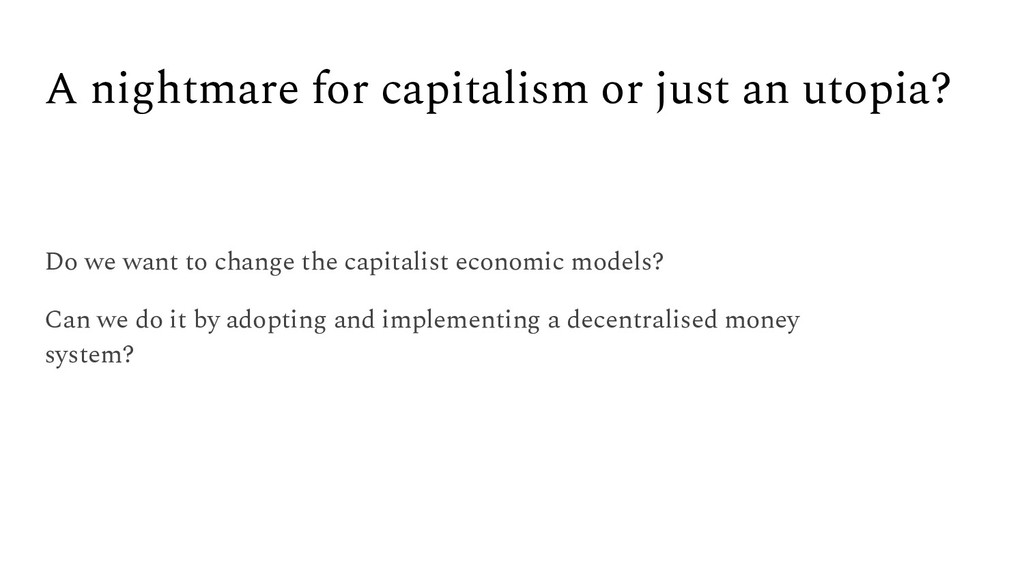 A nightmare for capitalism or just an utopia? D...