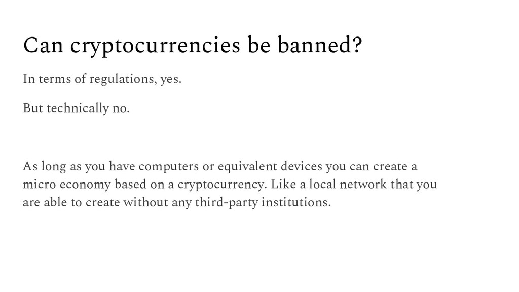 Can cryptocurrencies be banned? In terms of reg...