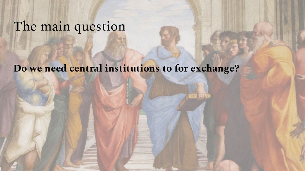 The main question Do we need central institutio...