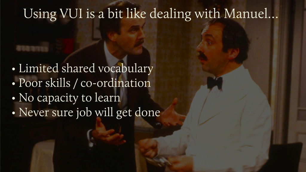 • Limited shared vocabulary • Poor skills / co-...