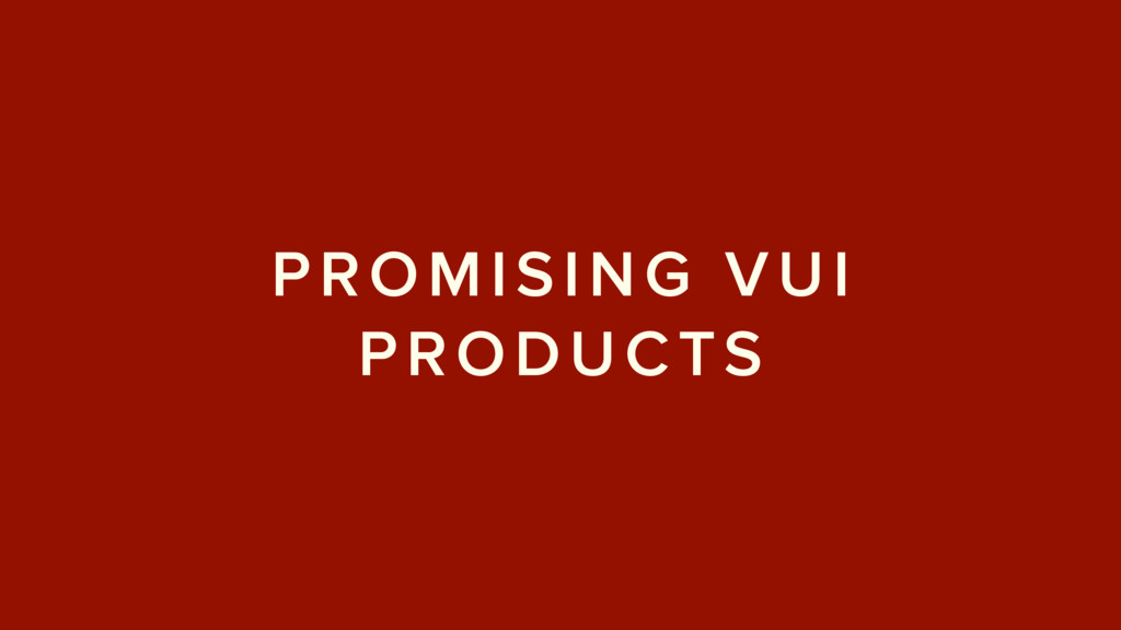 PROMISING VUI PRODUCTS