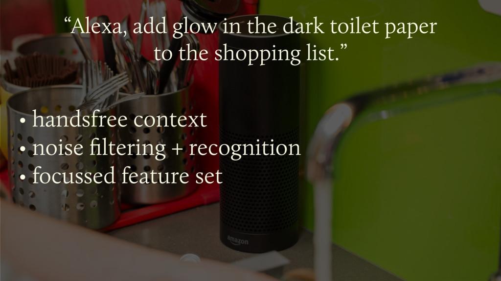 """Alexa, add glow in the dark toilet paper  to ..."