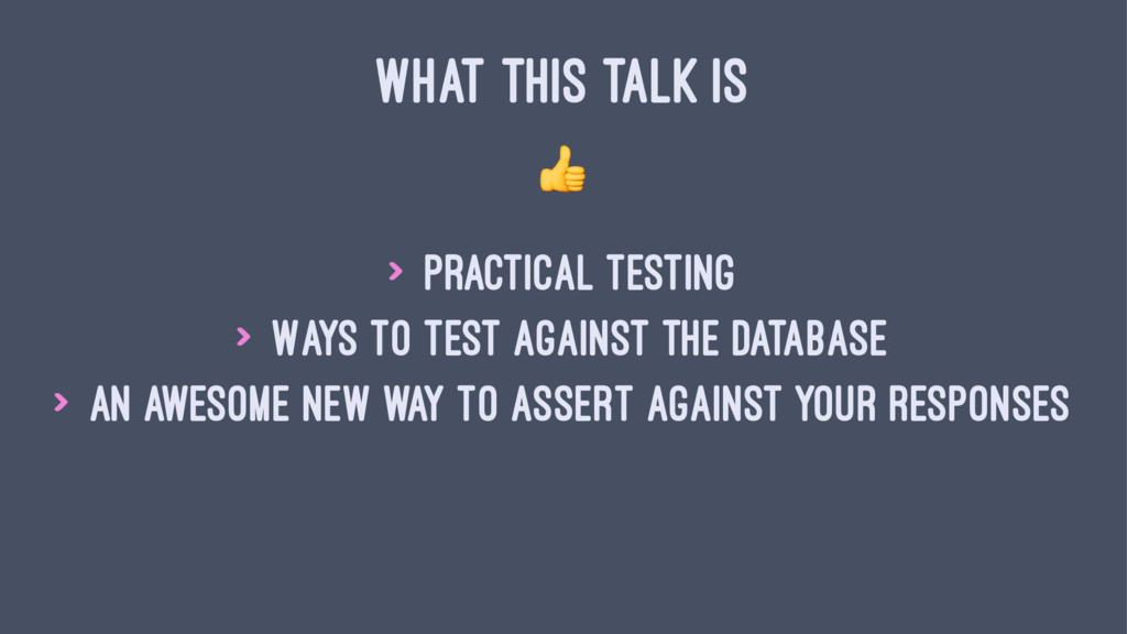 WHAT THIS TALK IS ! > Practical Testing > Ways ...