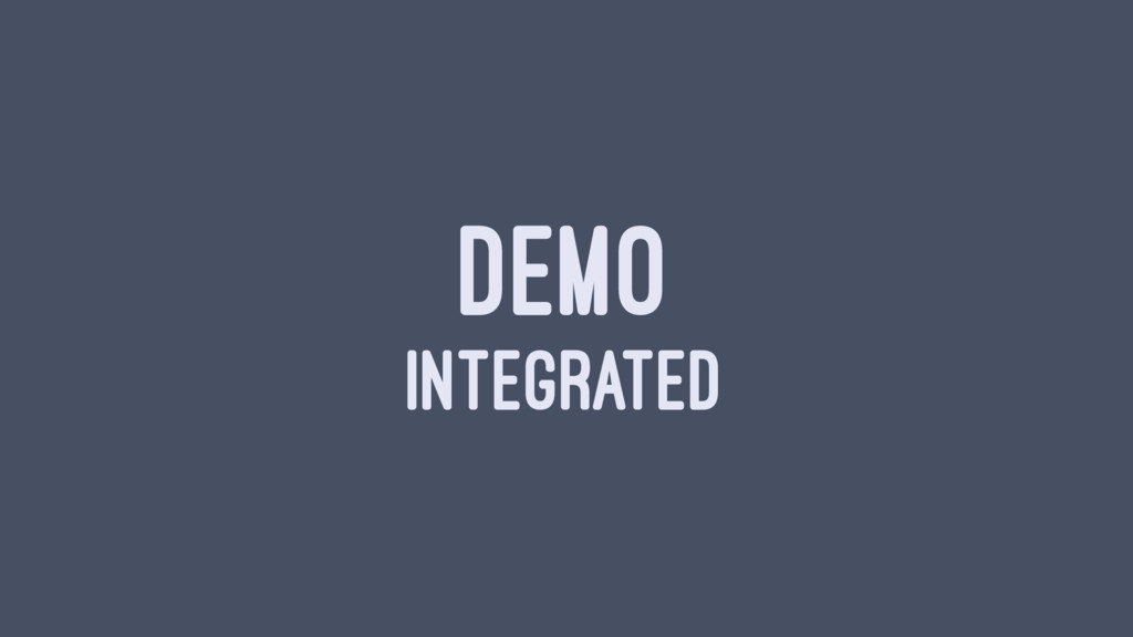 DEMO INTEGRATED