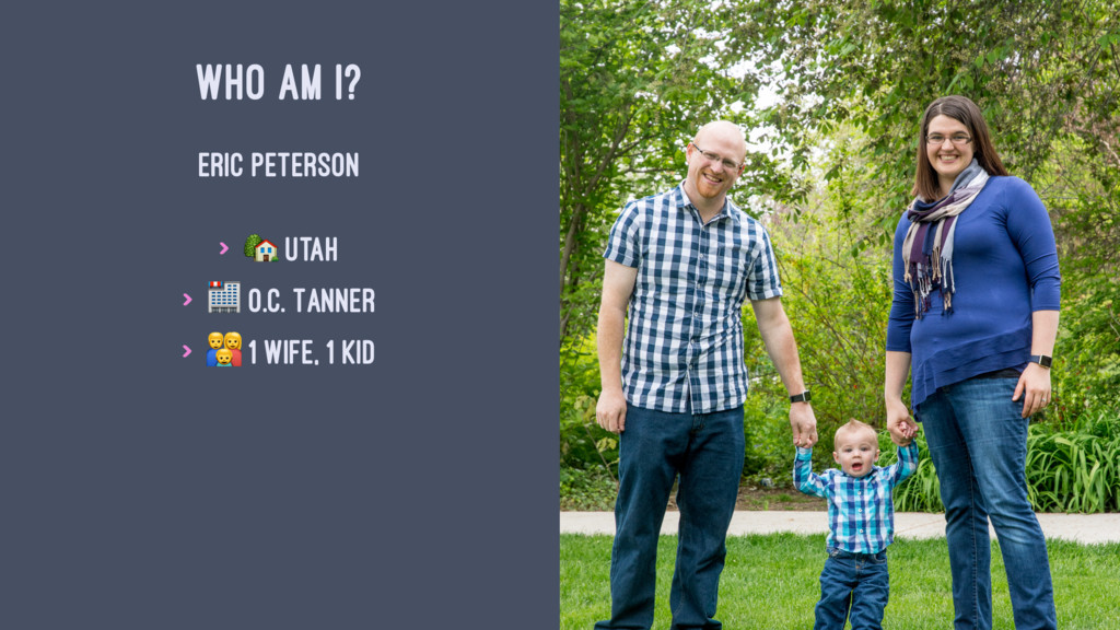 "WHO AM I? ERIC PETERSON > ! Utah > "" O.C. Tanne..."