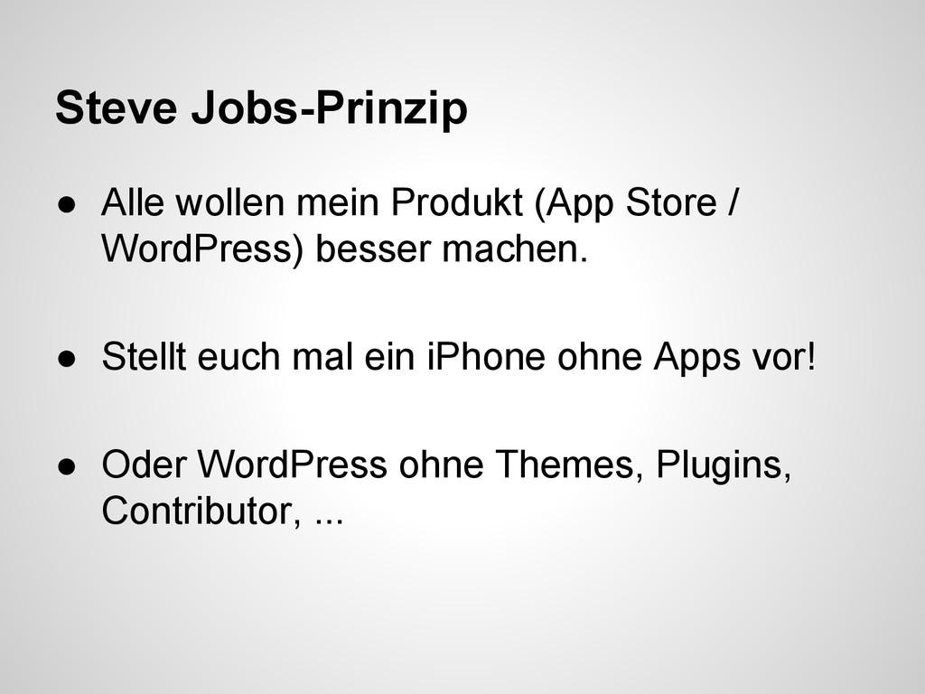 Steve Jobs-Prinzip ● Alle wollen mein Produkt (...