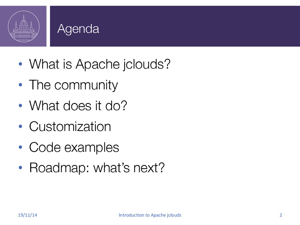 Agenda • What is Apache jclouds? • The comm...