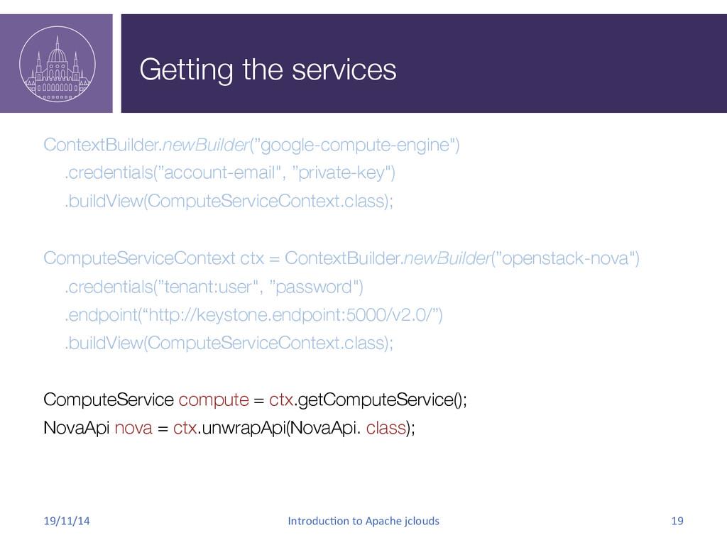 Getting the services ContextBuilder.newBuilder...