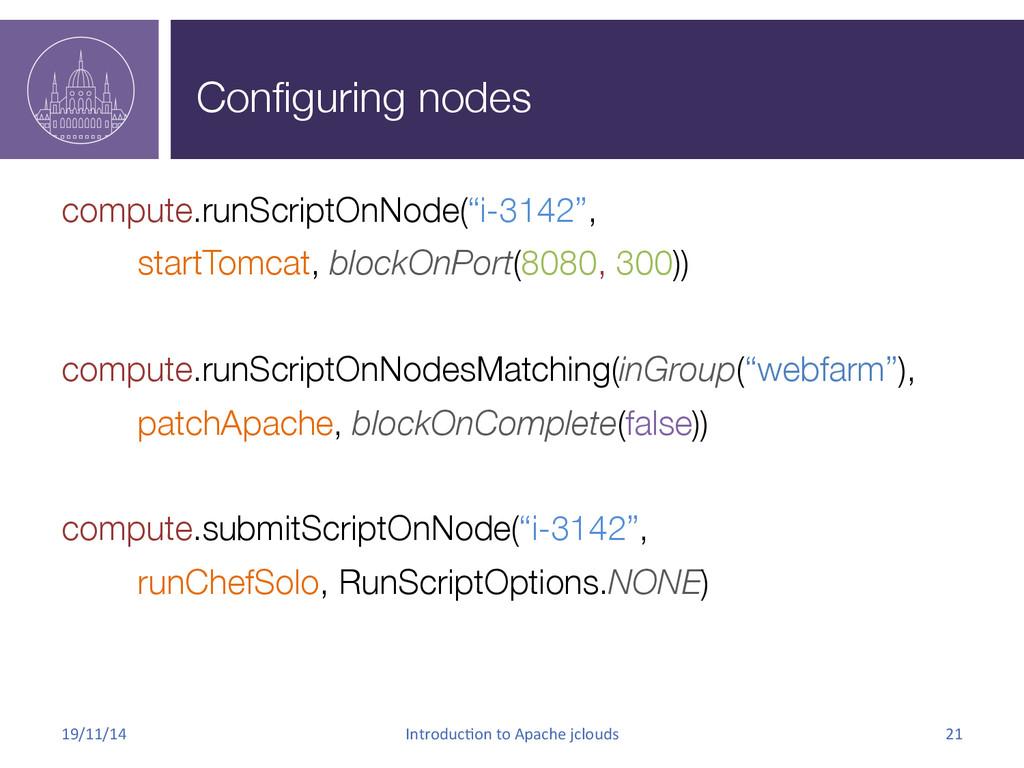 """Configuring nodes compute.runScriptOnNode(""""i-31..."""
