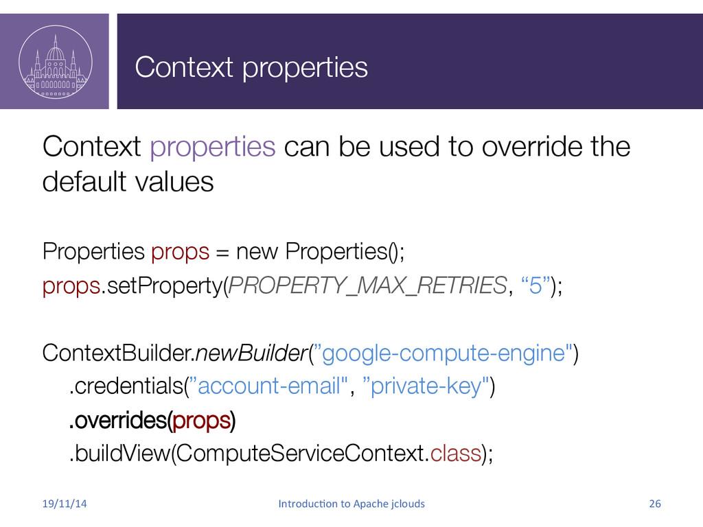Context properties Context properties can be u...