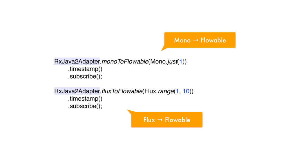 RxJava2Adapter.monoToFlowable(Mono.just(1))