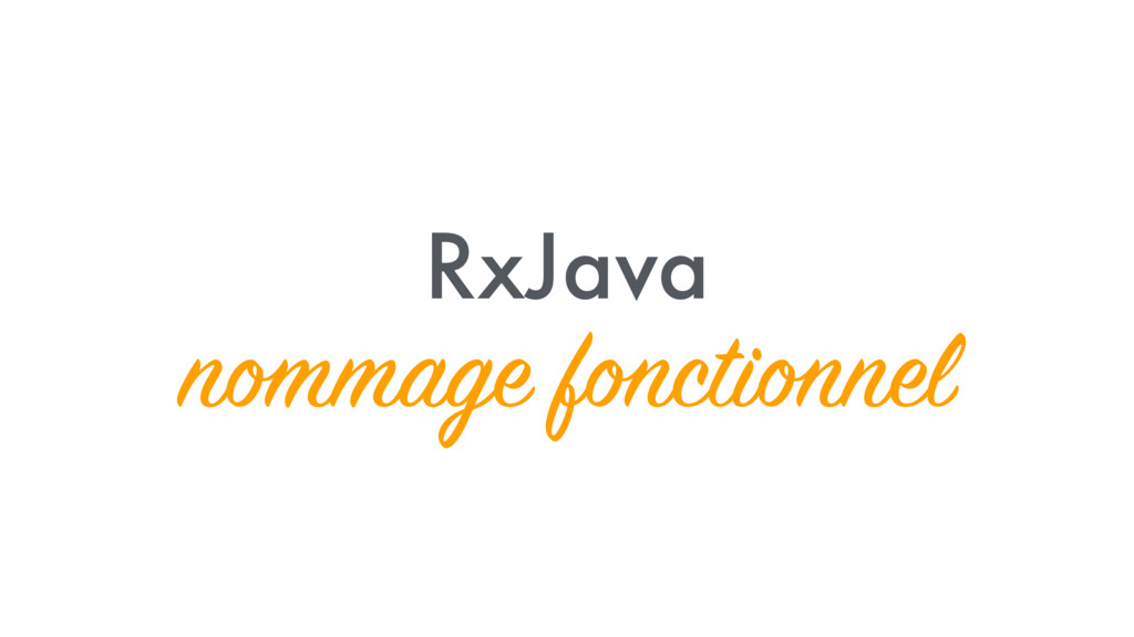 RxJava nommage fonctionnel