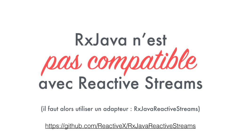 RxJava n'est pas compatible  avec Reactive Str...