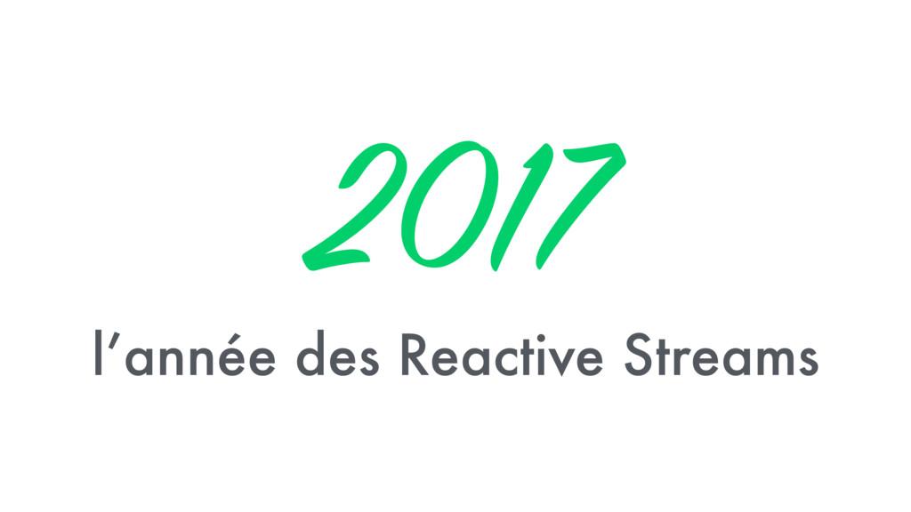 2017 l'année des Reactive Streams