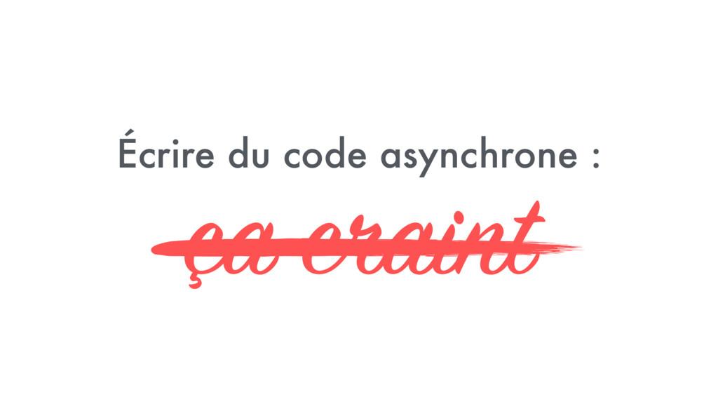 Écrire du code asynchrone :  ça craint