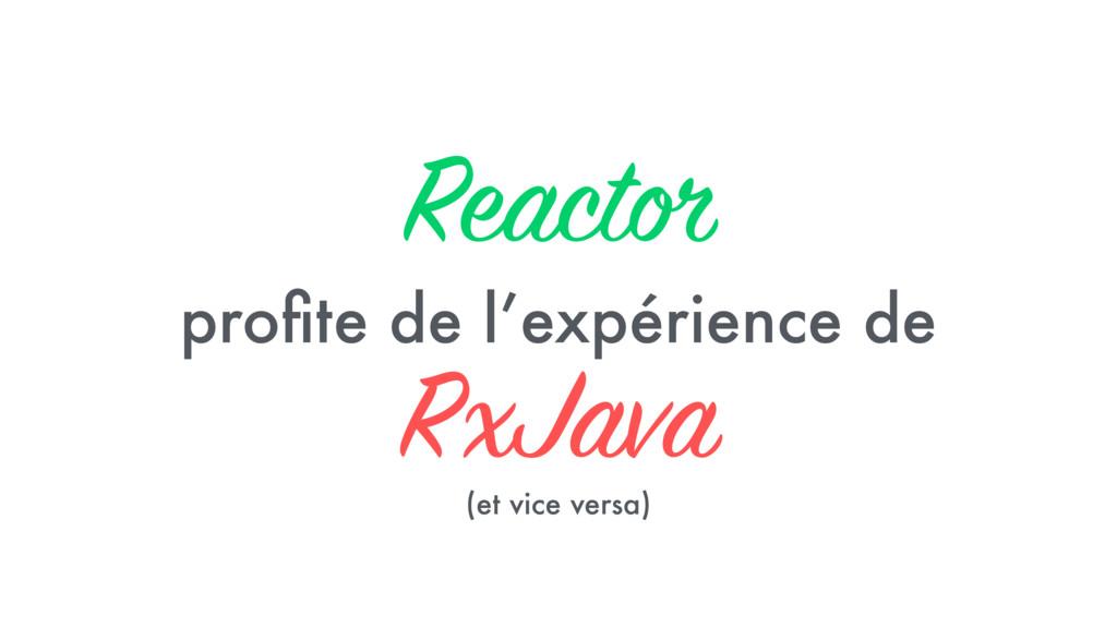 Reactor profite de l'expérience de  RxJava (et...