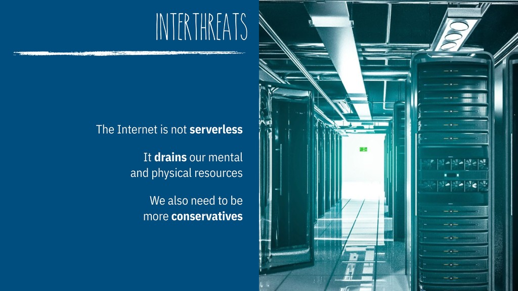 interthreats The Internet is not serverless It ...