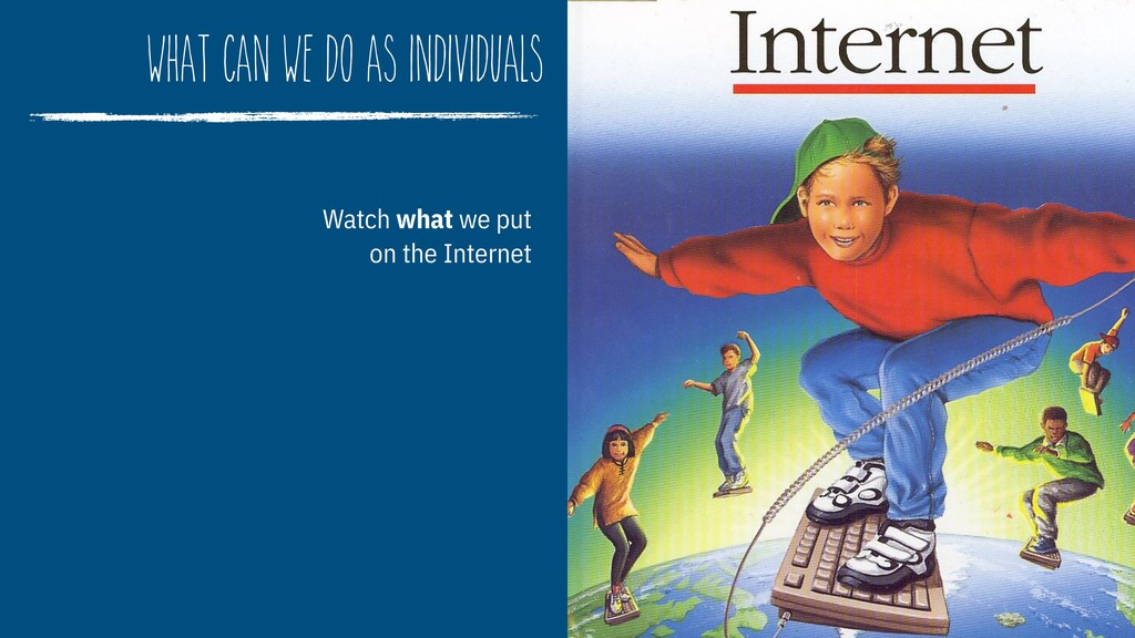 what can we do as individuals Watch what we put...