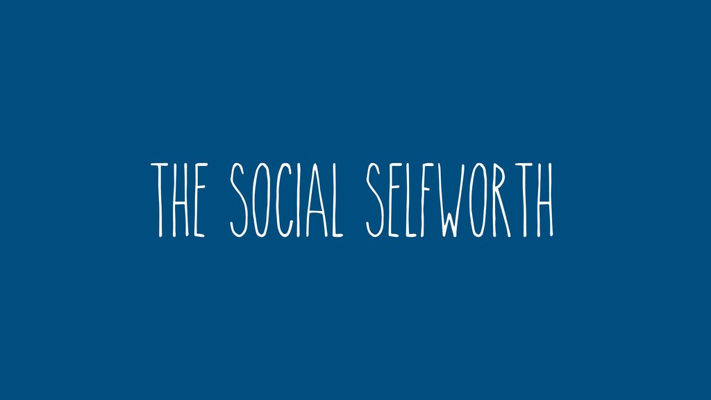 The Social Selfworth