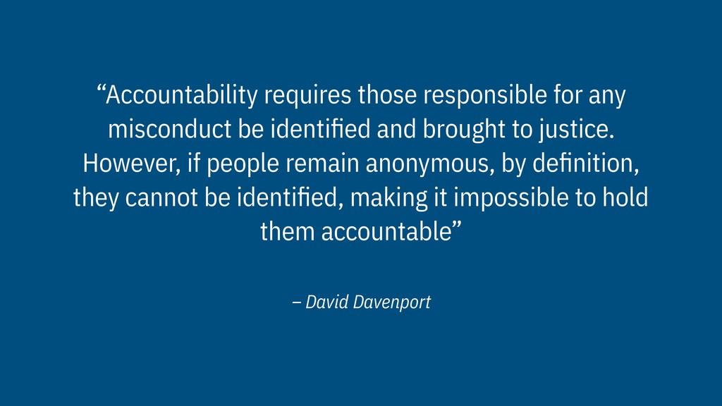 "– David Davenport ""Accountability requires thos..."