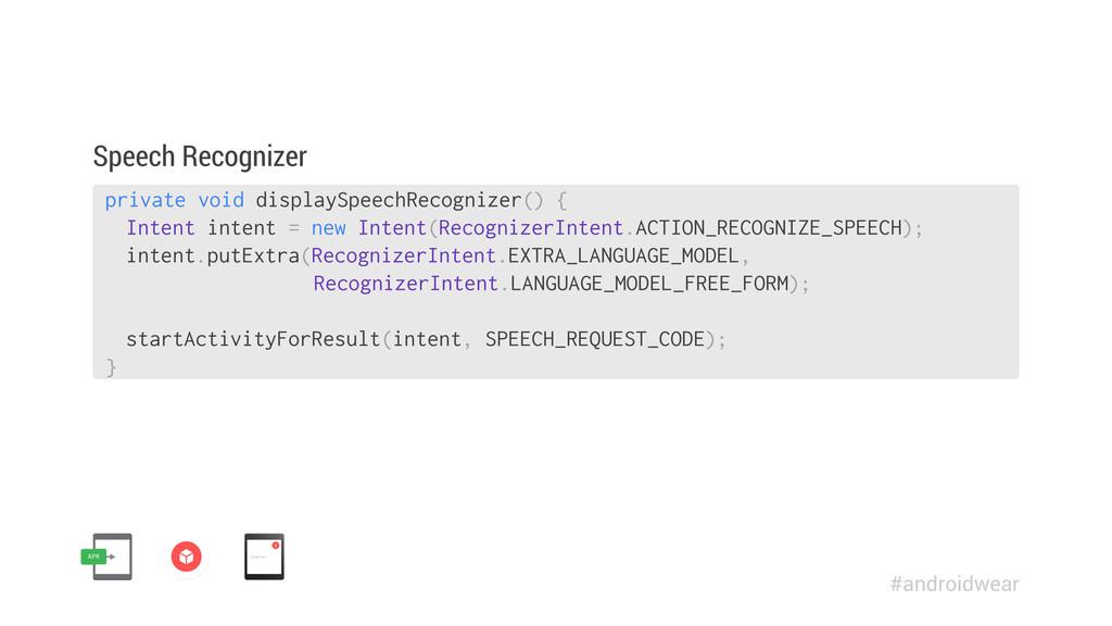 private void displaySpeechRecognizer() { Intent...