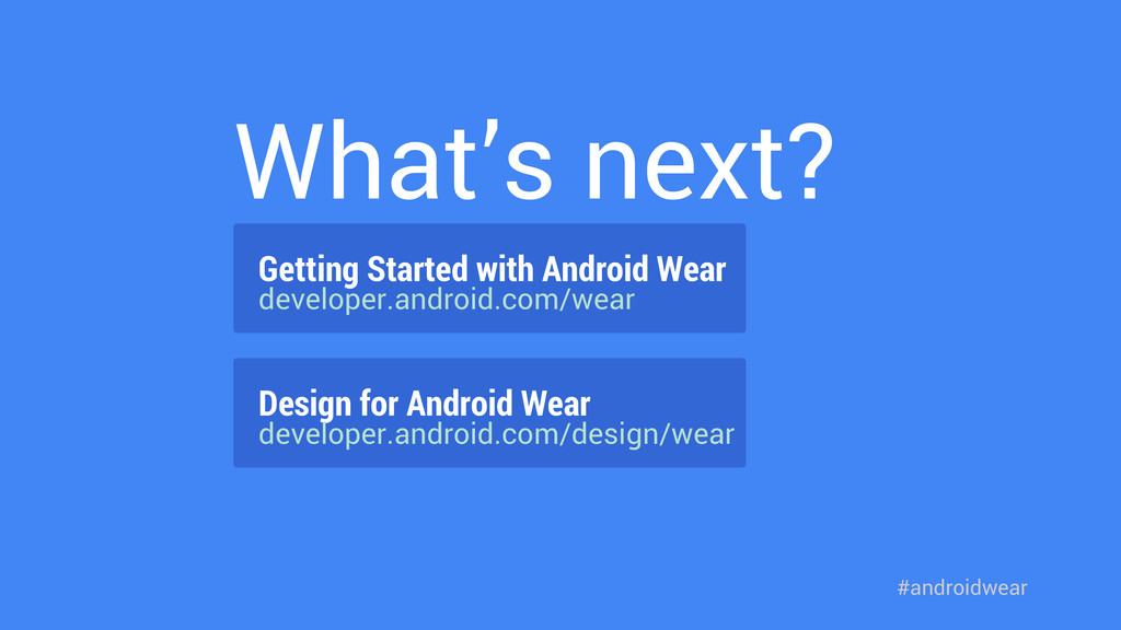 What's next? Getting Started with Android Wear ...