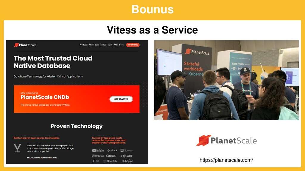 Bounus Vitess as a Service https://planetscale....