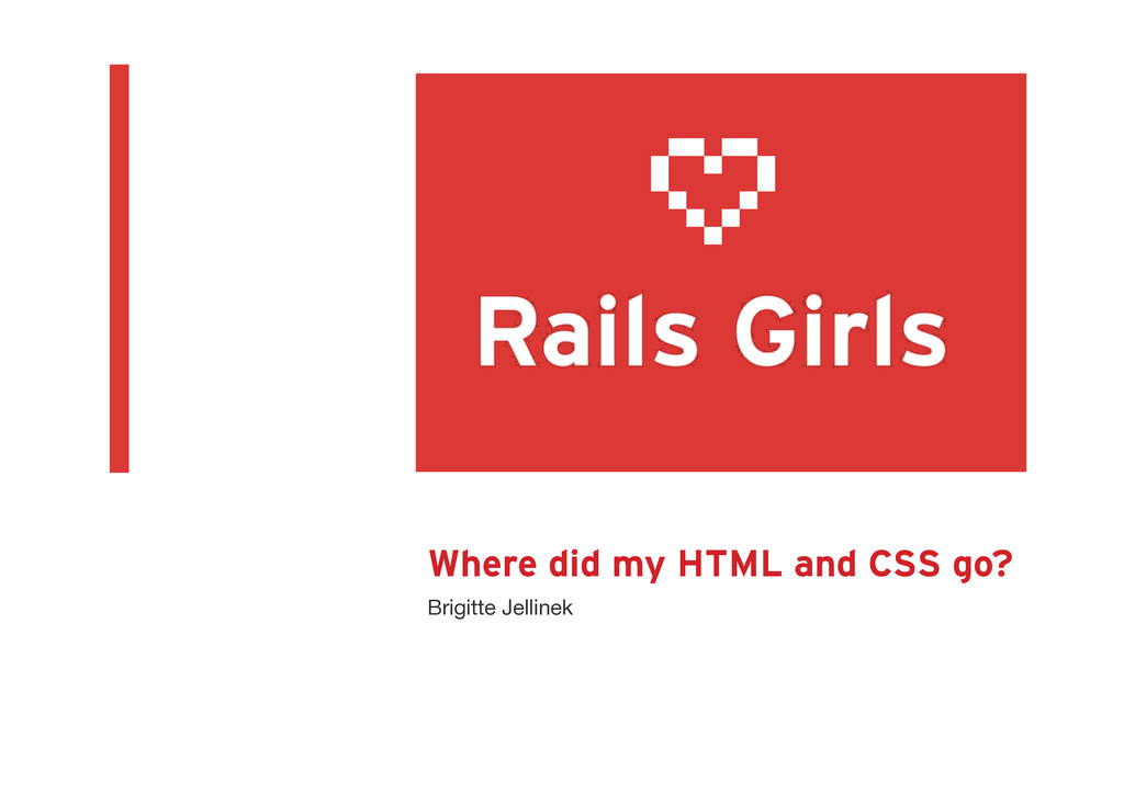 Where did my HTML and CSS go? Brigitte Jellinek...