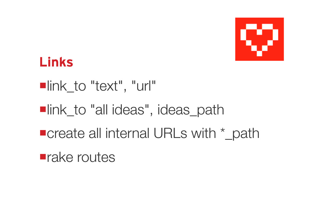 """Links link_to """"text"""", """"url"""" link_to """"all idea..."""