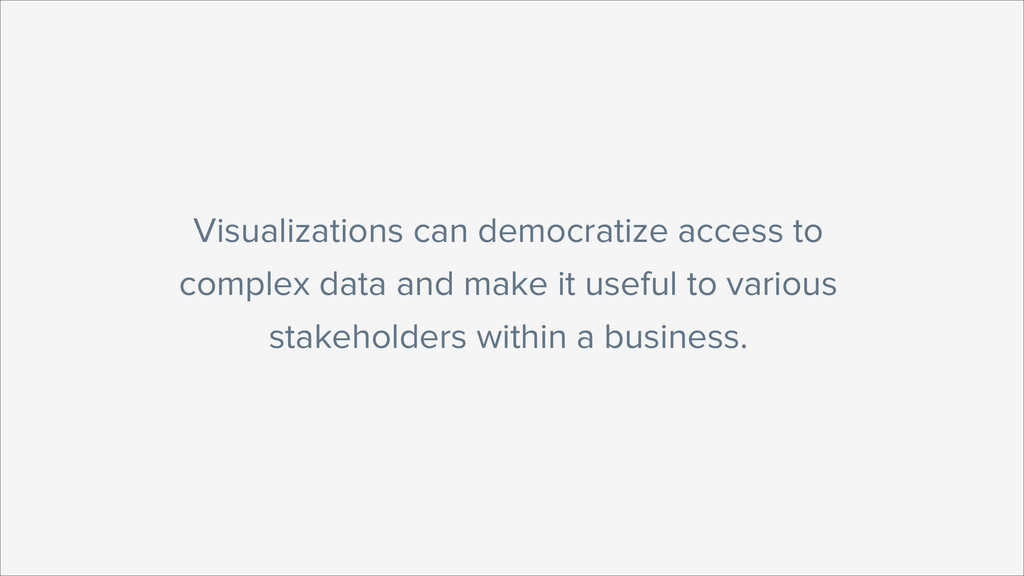 Visualizations can democratize access to comple...