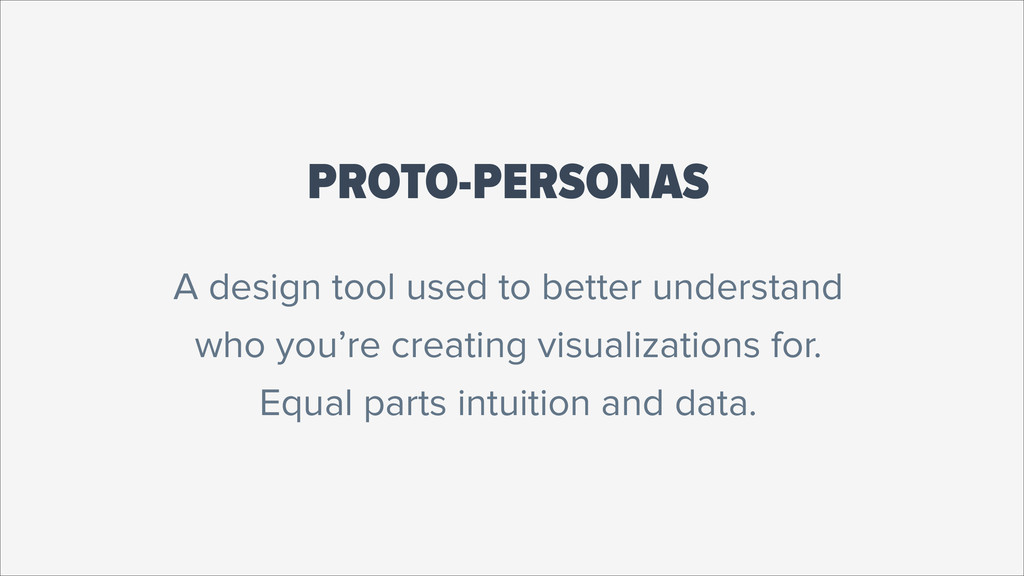 PROTO-PERSONAS A design tool used to better und...