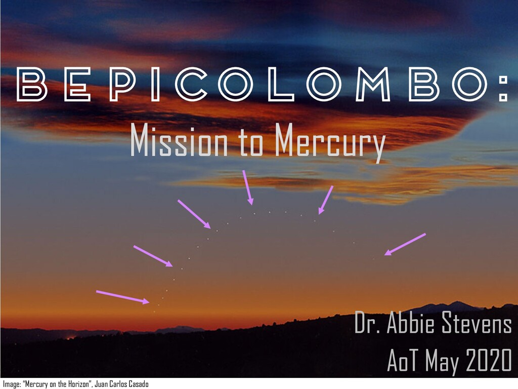 BepiColombo: Dr. Abbie Stevens AoT May 2020 Mis...