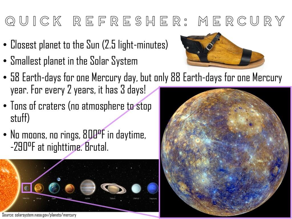Quick refresher: Mercury Source: solarsystem.na...