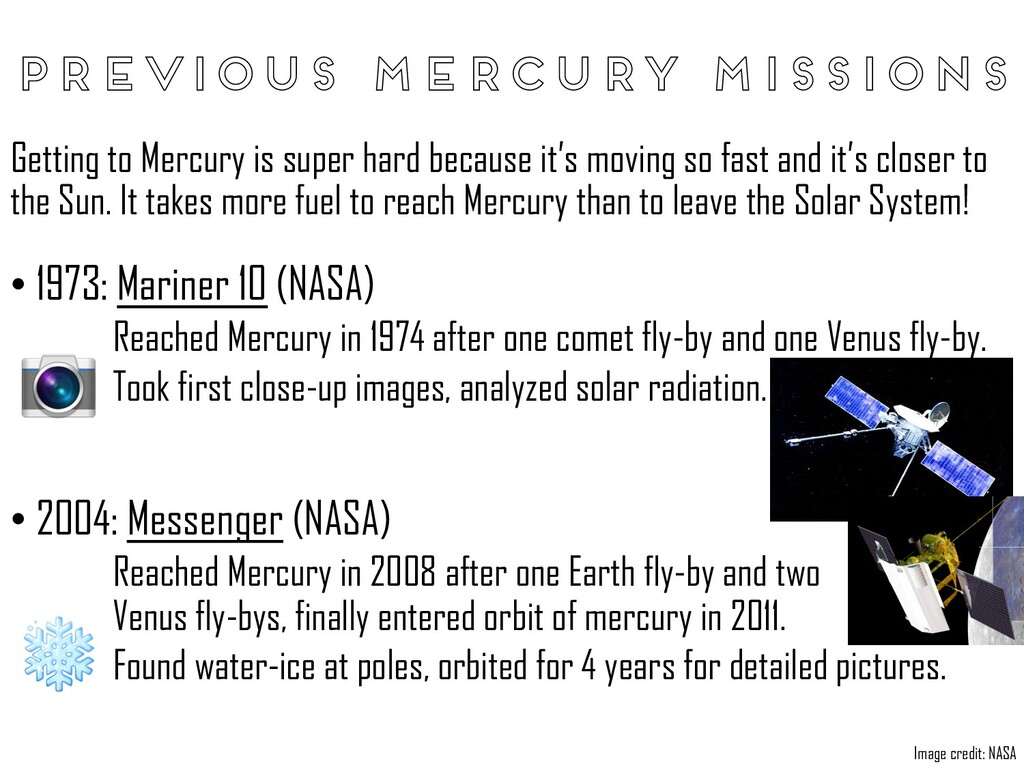 Previous Mercury missions Getting to Mercury is...