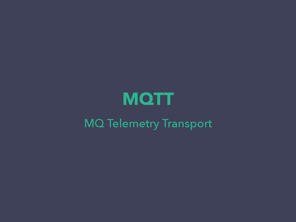 MQTT MQ Telemetry Transport