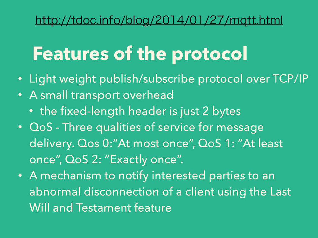 Features of the protocol • Light weight publish...