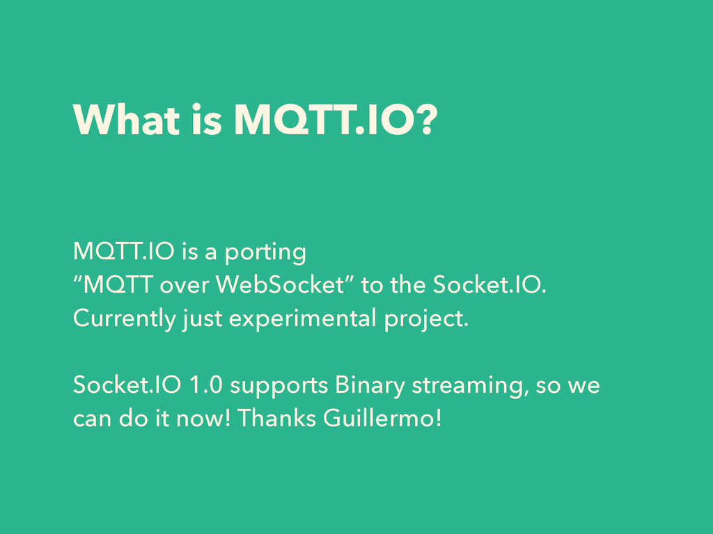 "What is MQTT.IO? MQTT.IO is a porting ""MQTT ove..."