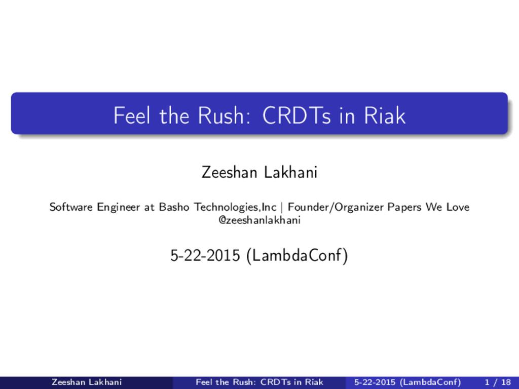 Feel the Rush: CRDTs in Riak Zeeshan Lakhani So...