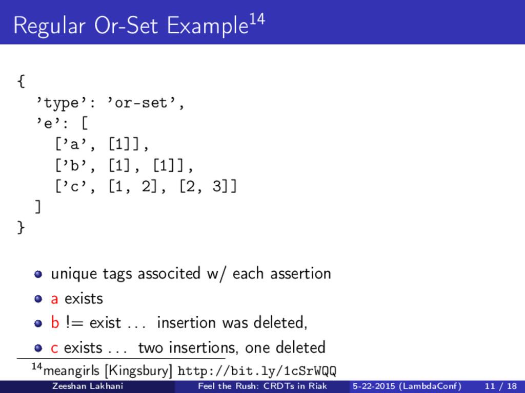 Regular Or-Set Example14 { 'type': 'or-set', 'e...